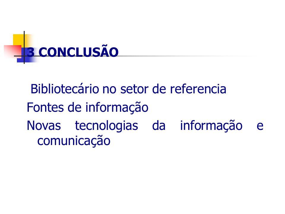3 CONCLUSÃO Bibliotecário no setor de referencia.