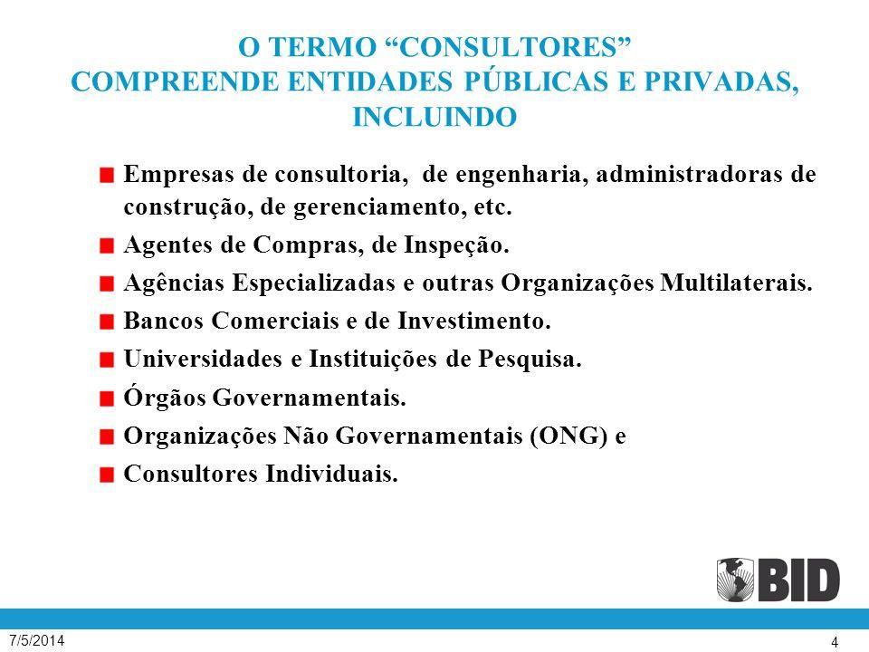 O TERMO CONSULTORES COMPREENDE ENTIDADES PÚBLICAS E PRIVADAS, INCLUINDO