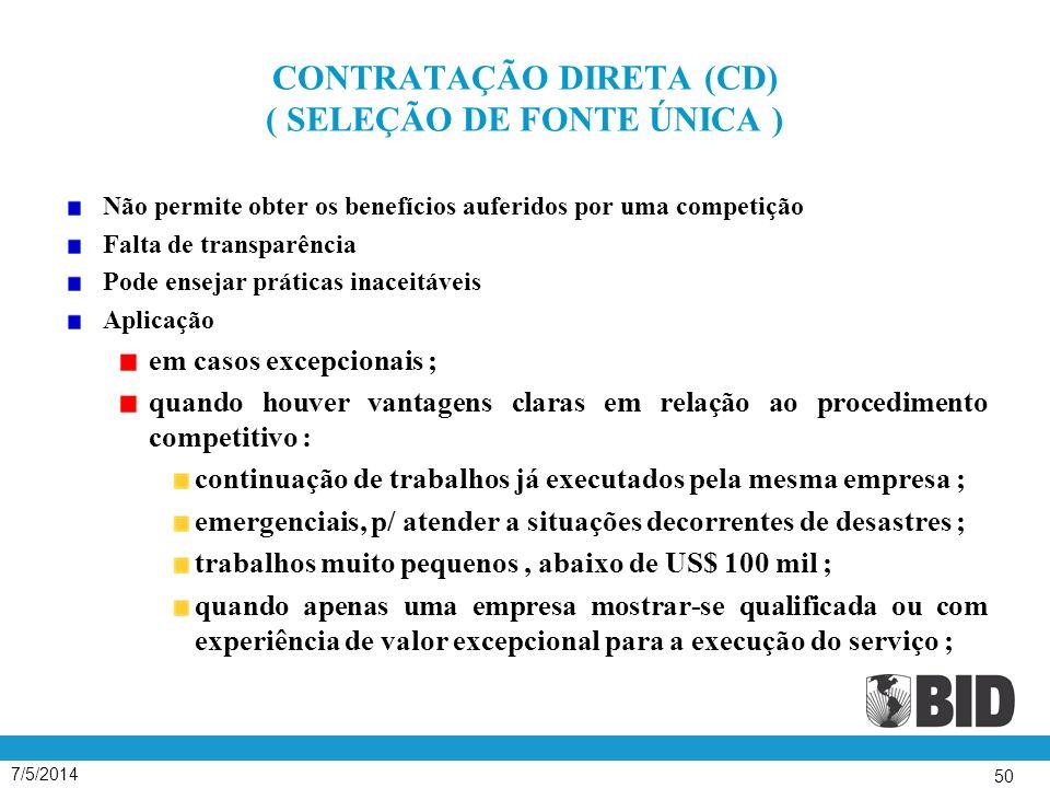 CONTRATAÇÃO DIRETA (CD) ( SELEÇÃO DE FONTE ÚNICA )