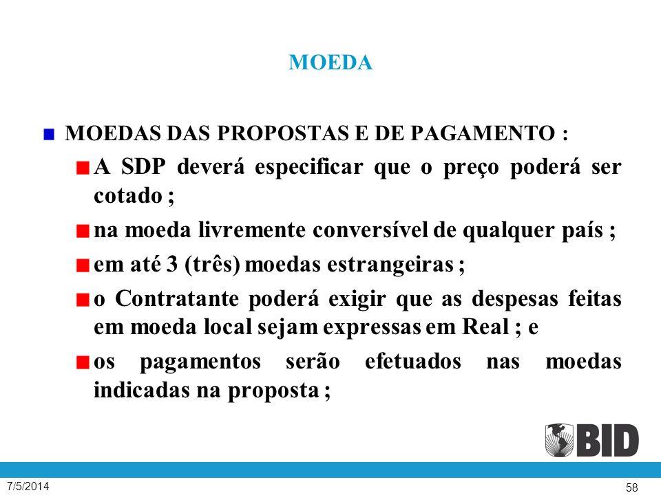 A SDP deverá especificar que o preço poderá ser cotado ;