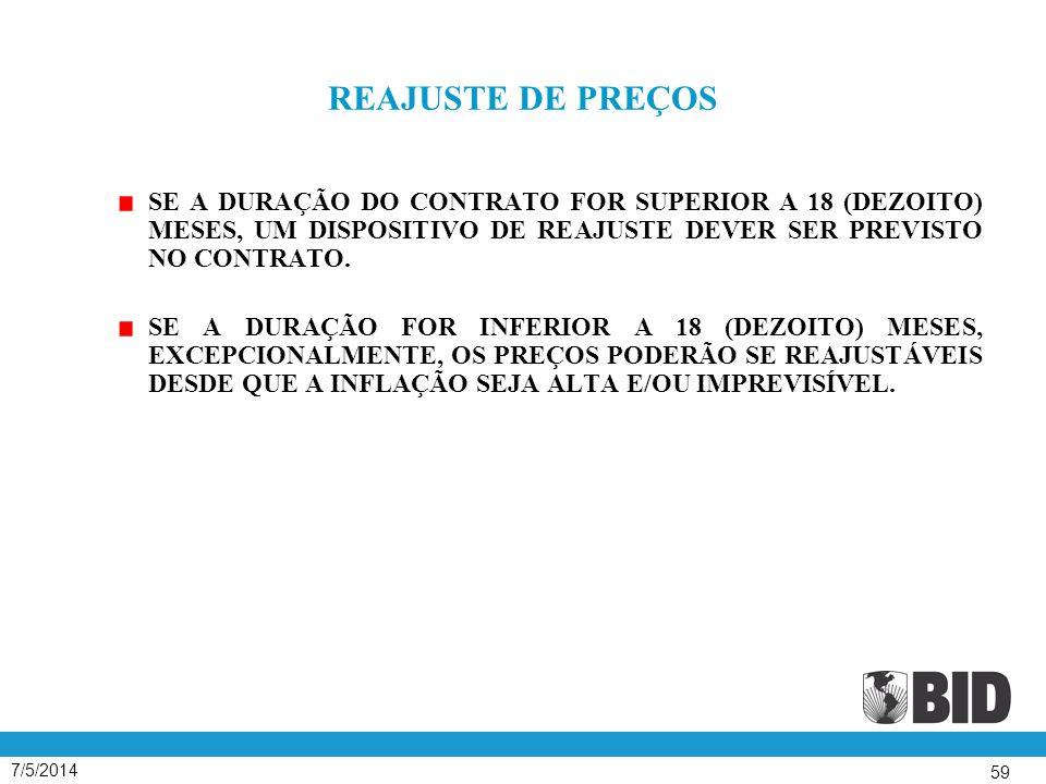 REAJUSTE DE PREÇOS SE A DURAÇÃO DO CONTRATO FOR SUPERIOR A 18 (DEZOITO) MESES, UM DISPOSITIVO DE REAJUSTE DEVER SER PREVISTO NO CONTRATO.