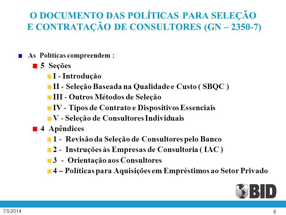 O DOCUMENTO DAS POLÍTICAS PARA SELEÇÃO E CONTRATAÇÃO DE CONSULTORES (GN – 2350-7)