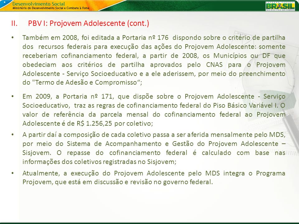 PBV I: Projovem Adolescente (cont.)