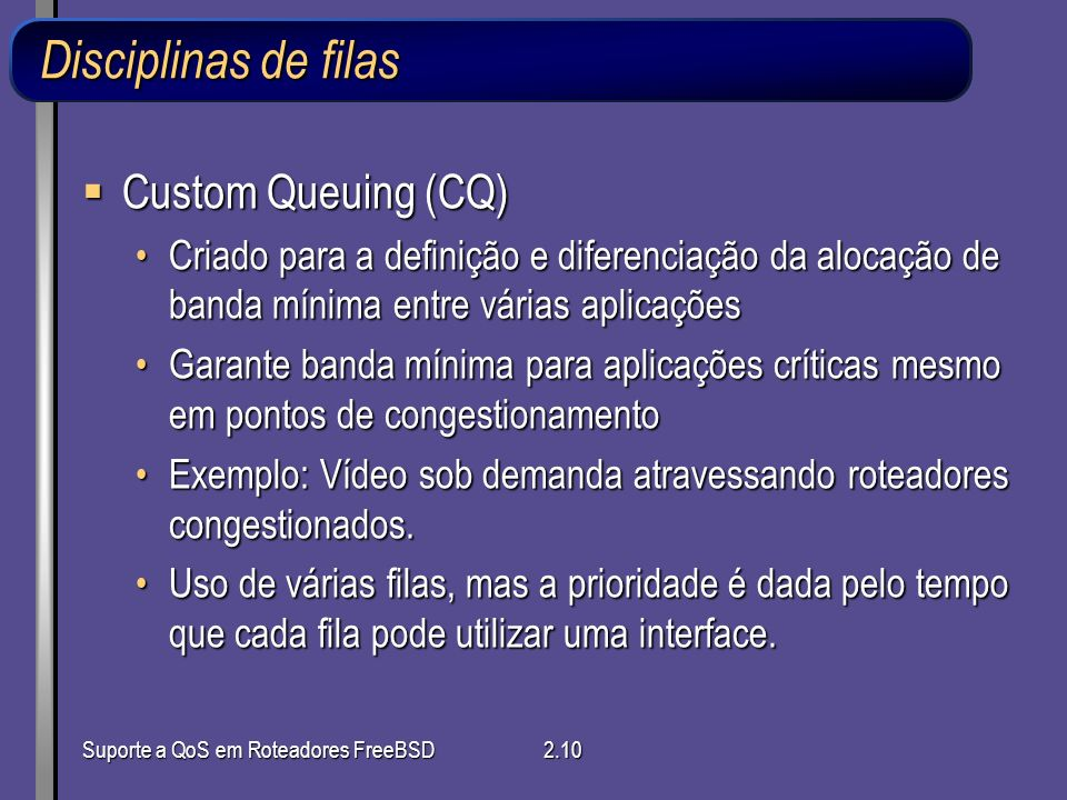 Disciplinas de filas Custom Queuing (CQ)