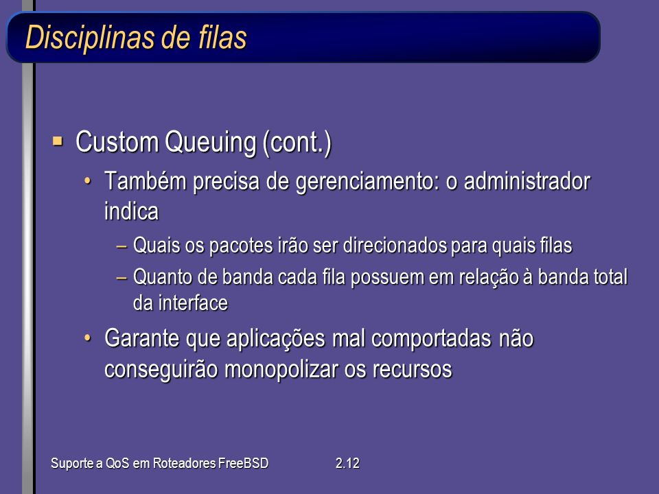 Disciplinas de filas Custom Queuing (cont.)