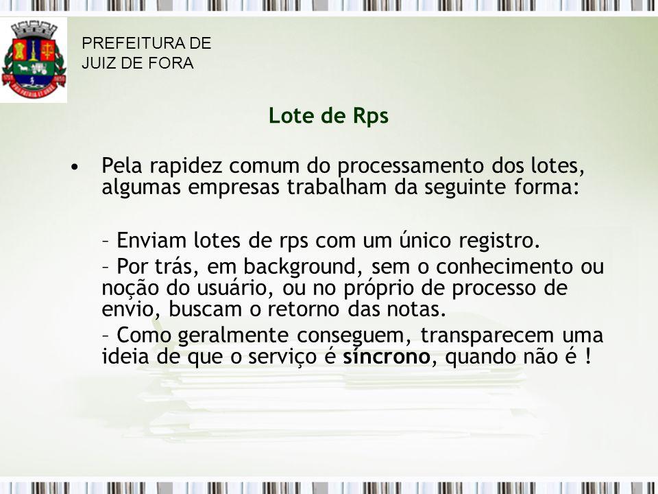Enviam lotes de rps com um único registro.