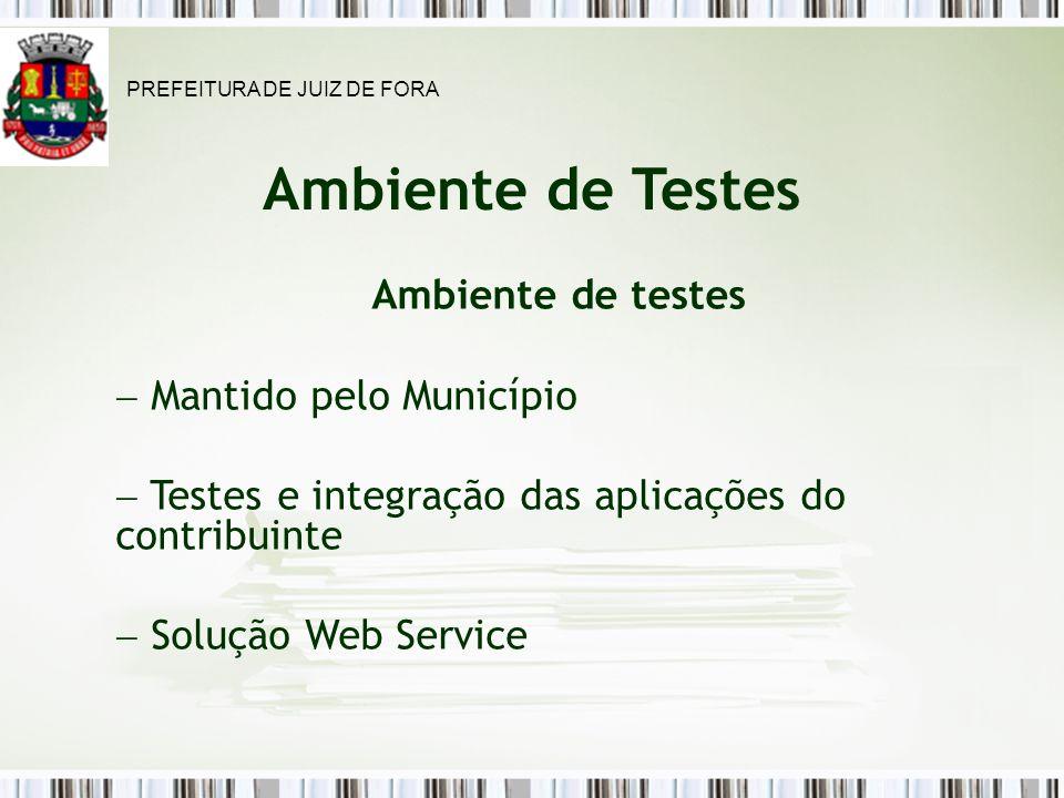 Ambiente de Testes Ambiente de testes Mantido pelo Município