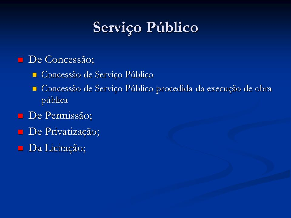 Serviço Público De Concessão; De Permissão; De Privatização;