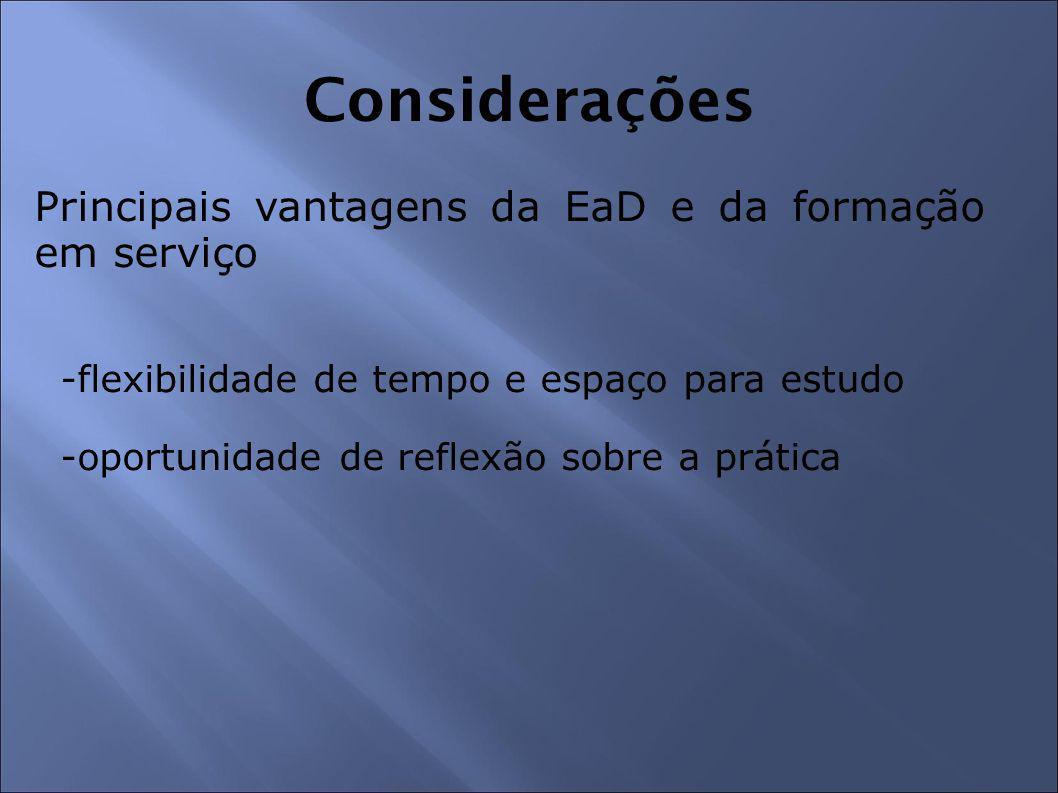 Considerações Principais vantagens da EaD e da formação em serviço