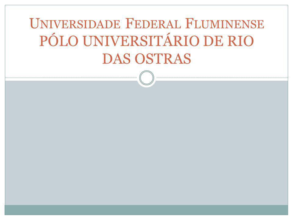 Universidade Federal Fluminense PÓLO UNIVERSITÁRIO DE RIO DAS OSTRAS
