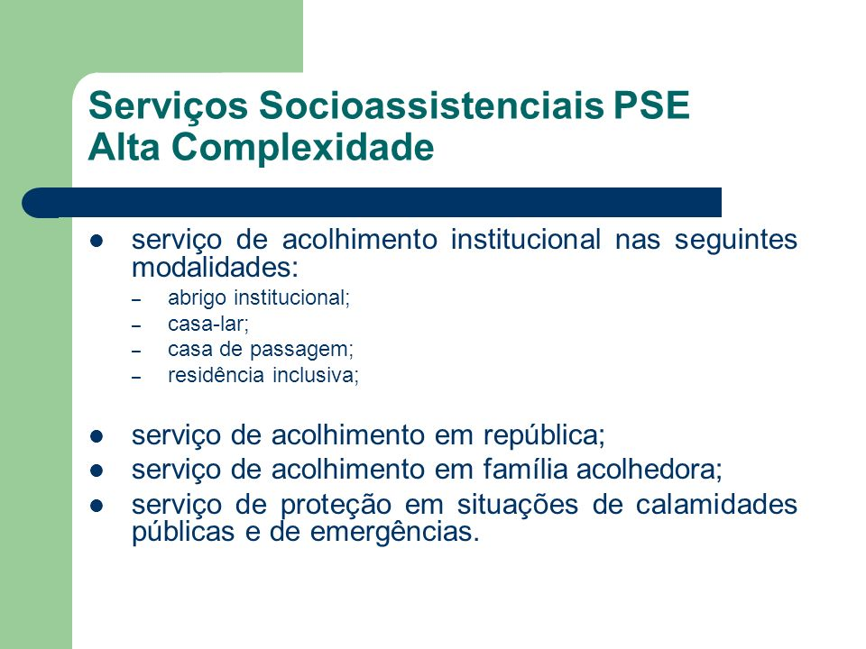 Serviços Socioassistenciais PSE Alta Complexidade