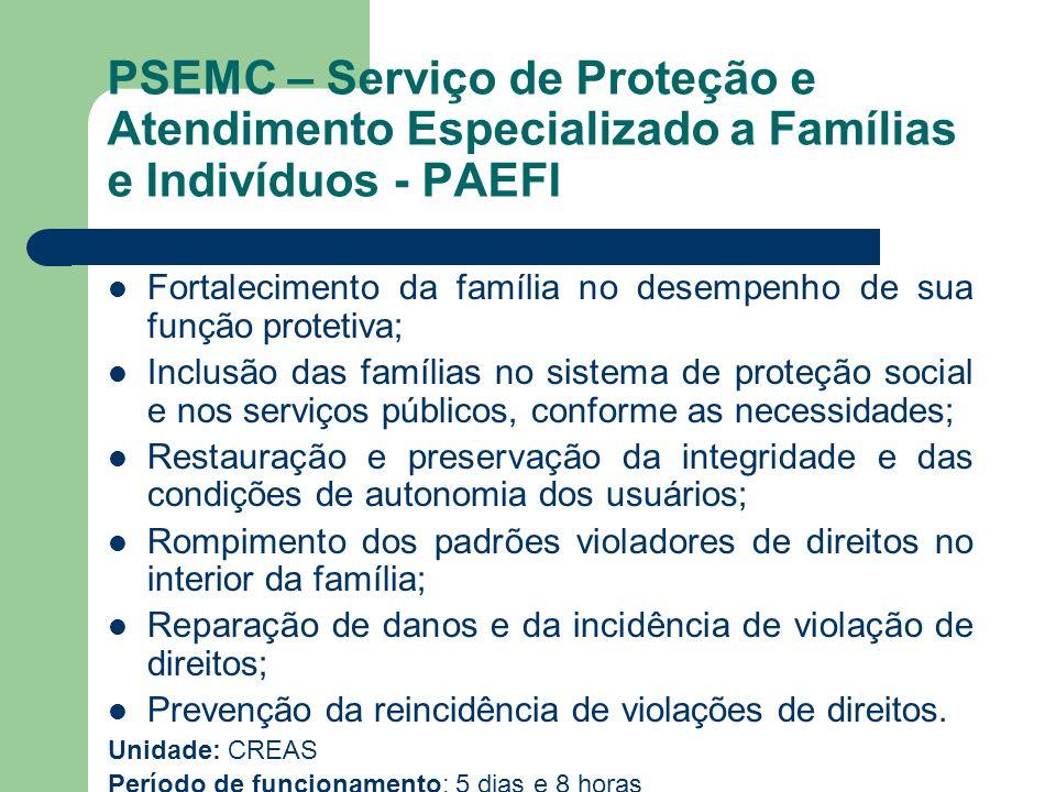 PSEMC – Serviço de Proteção e Atendimento Especializado a Famílias e Indivíduos - PAEFI