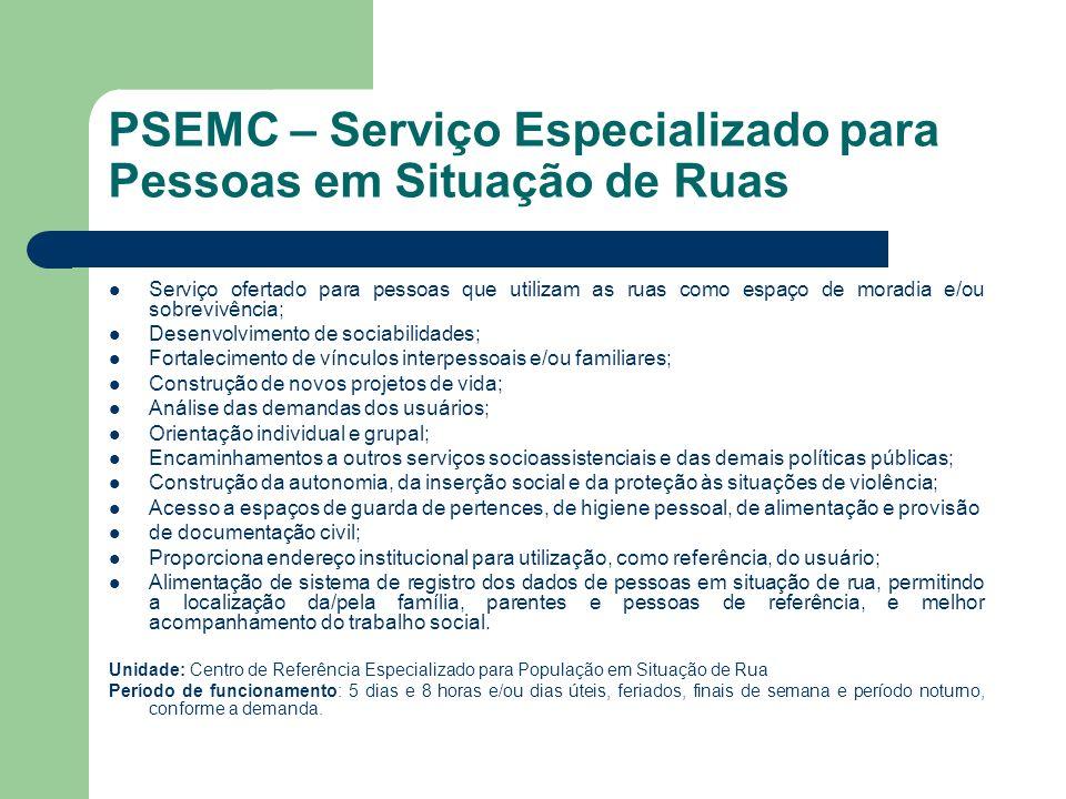 PSEMC – Serviço Especializado para Pessoas em Situação de Ruas
