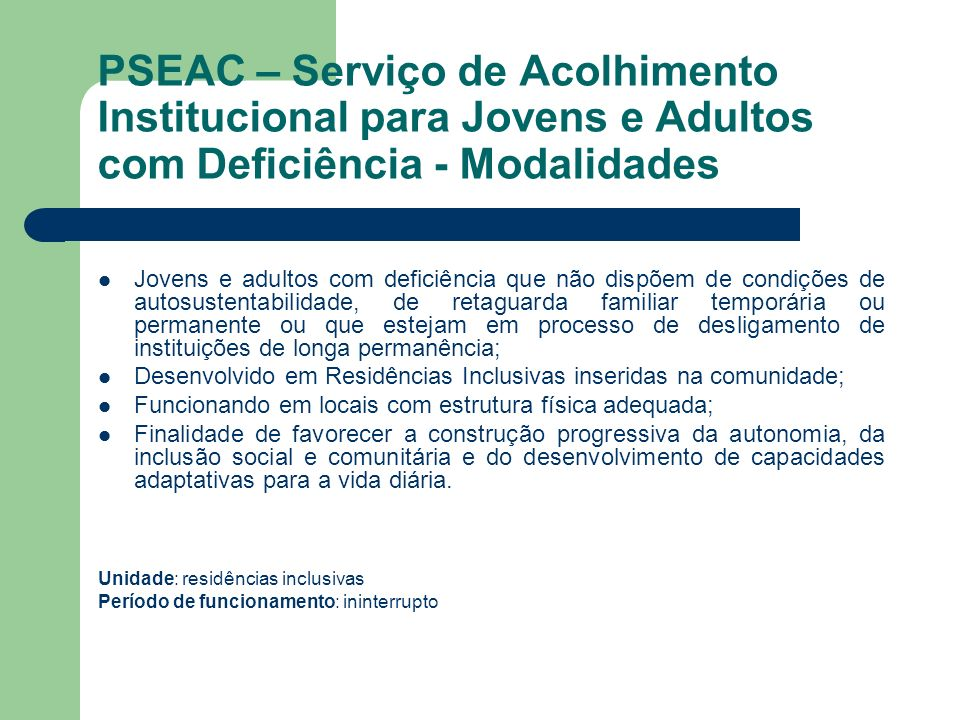 PSEAC – Serviço de Acolhimento Institucional para Jovens e Adultos com Deficiência - Modalidades