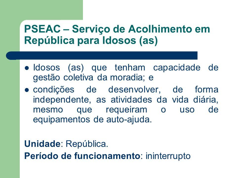 PSEAC – Serviço de Acolhimento em República para Idosos (as)