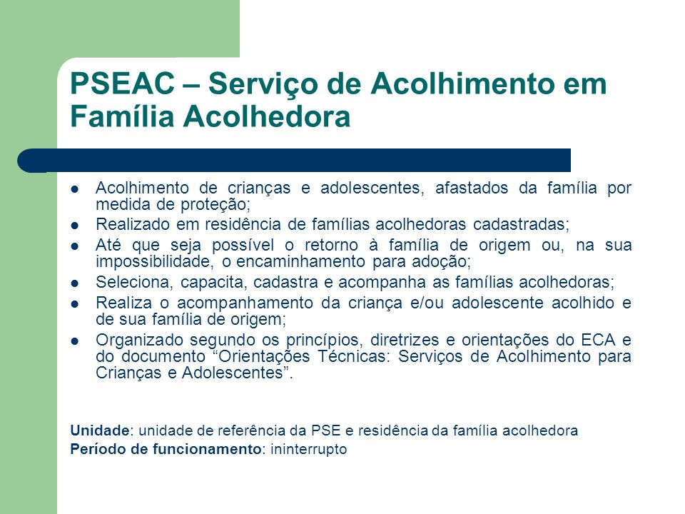 PSEAC – Serviço de Acolhimento em Família Acolhedora