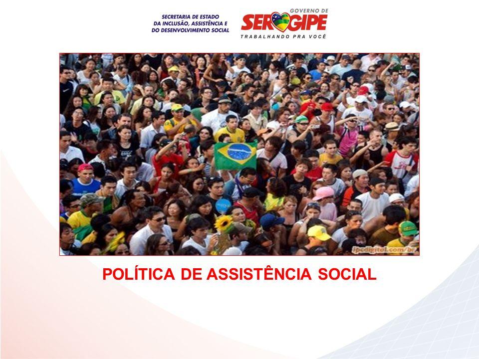 POLÍTICA DE ASSISTÊNCIA SOCIAL