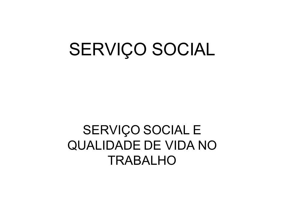 SERVIÇO SOCIAL E QUALIDADE DE VIDA NO TRABALHO