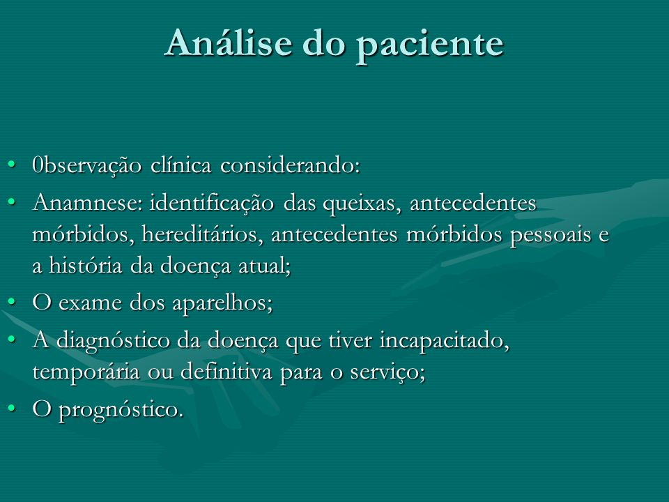 Análise do paciente 0bservação clínica considerando: