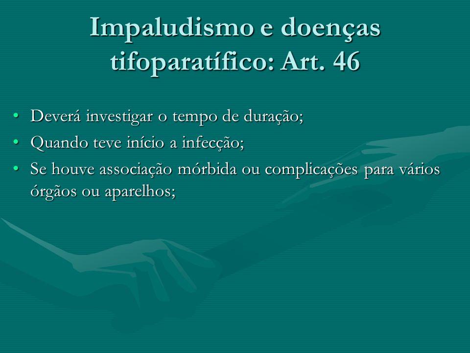 Impaludismo e doenças tifoparatífico: Art. 46