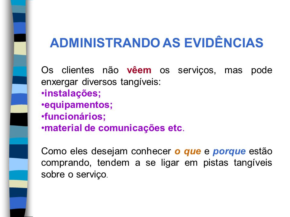 ADMINISTRANDO AS EVIDÊNCIAS