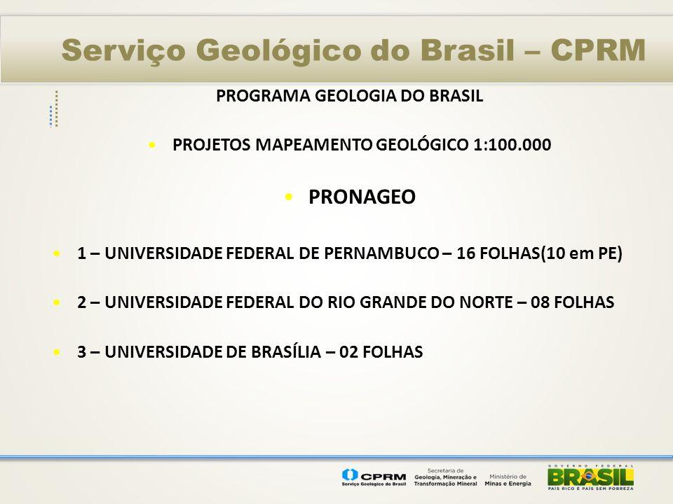 PROGRAMA GEOLOGIA DO BRASIL PROJETOS MAPEAMENTO GEOLÓGICO 1:100.000