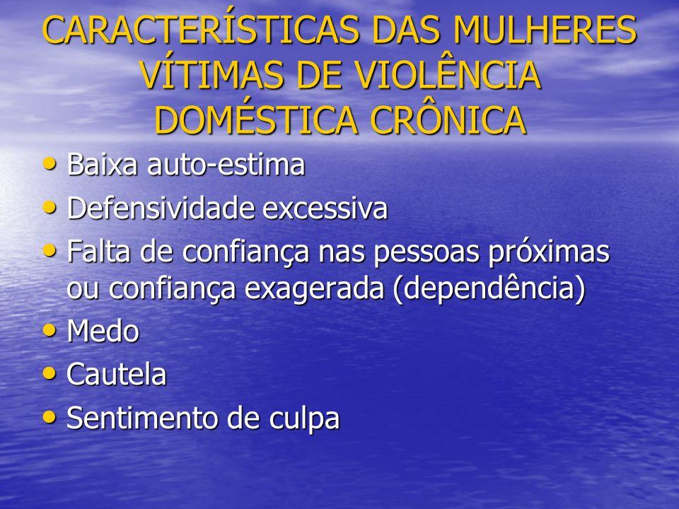 CARACTERÍSTICAS DAS MULHERES VÍTIMAS DE VIOLÊNCIA DOMÉSTICA CRÔNICA