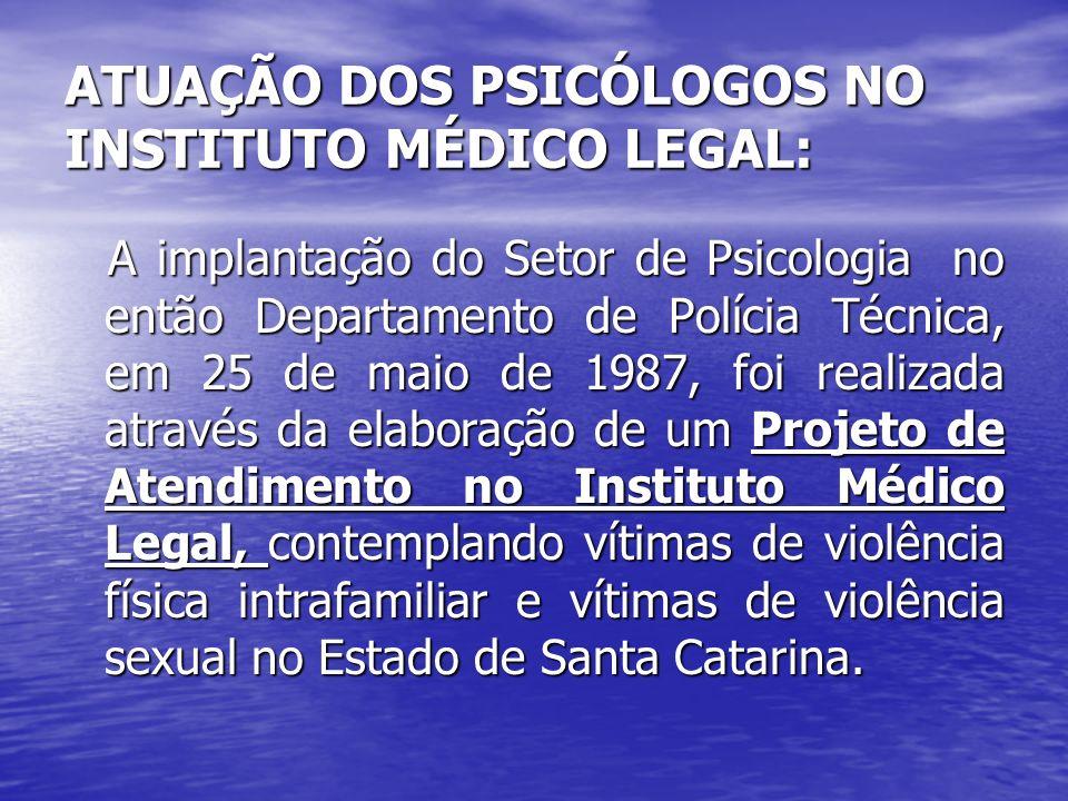 ATUAÇÃO DOS PSICÓLOGOS NO INSTITUTO MÉDICO LEGAL: