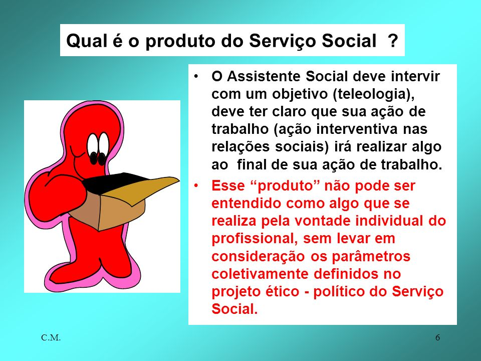 Qual é o produto do Serviço Social