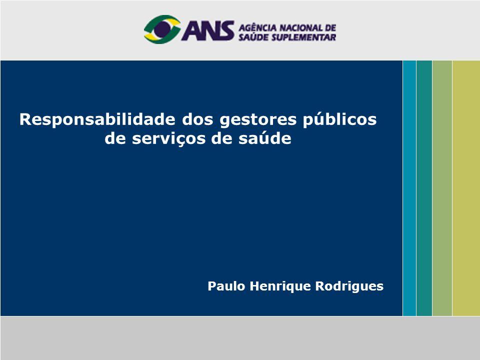 Responsabilidade dos gestores públicos de serviços de saúde