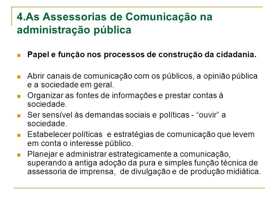 4.As Assessorias de Comunicação na administração pública