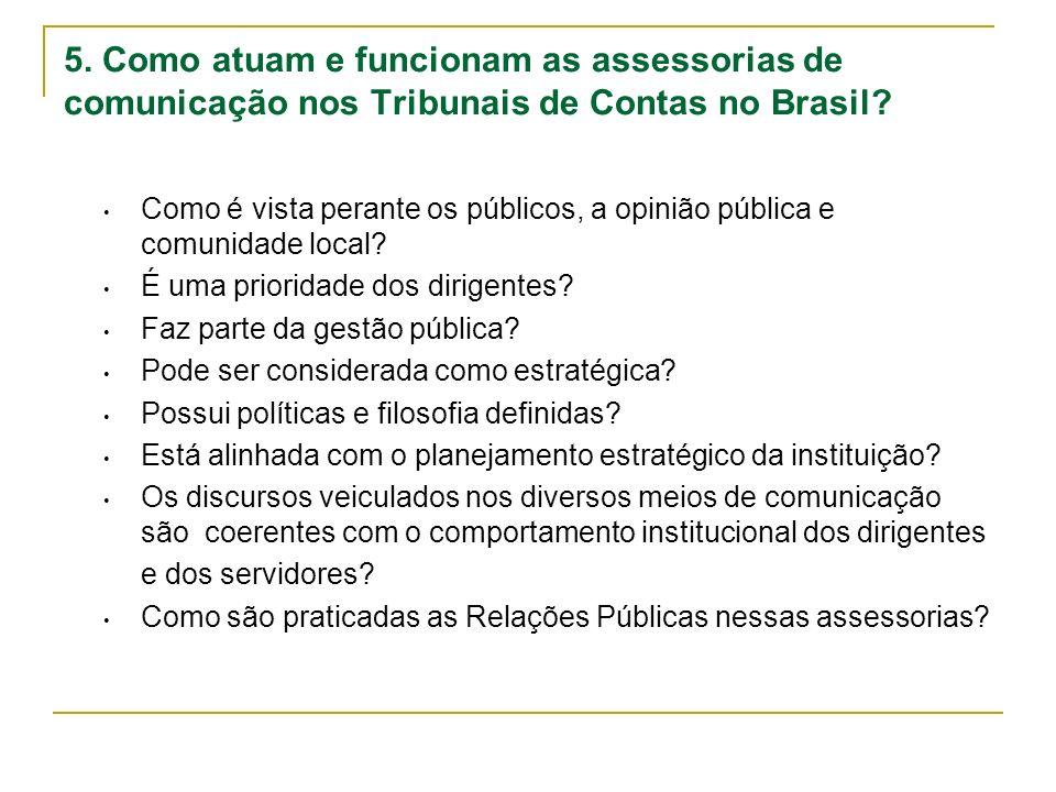 5. Como atuam e funcionam as assessorias de comunicação nos Tribunais de Contas no Brasil