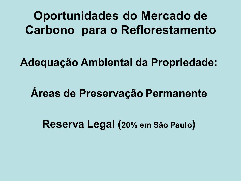 Oportunidades do Mercado de Carbono para o Reflorestamento