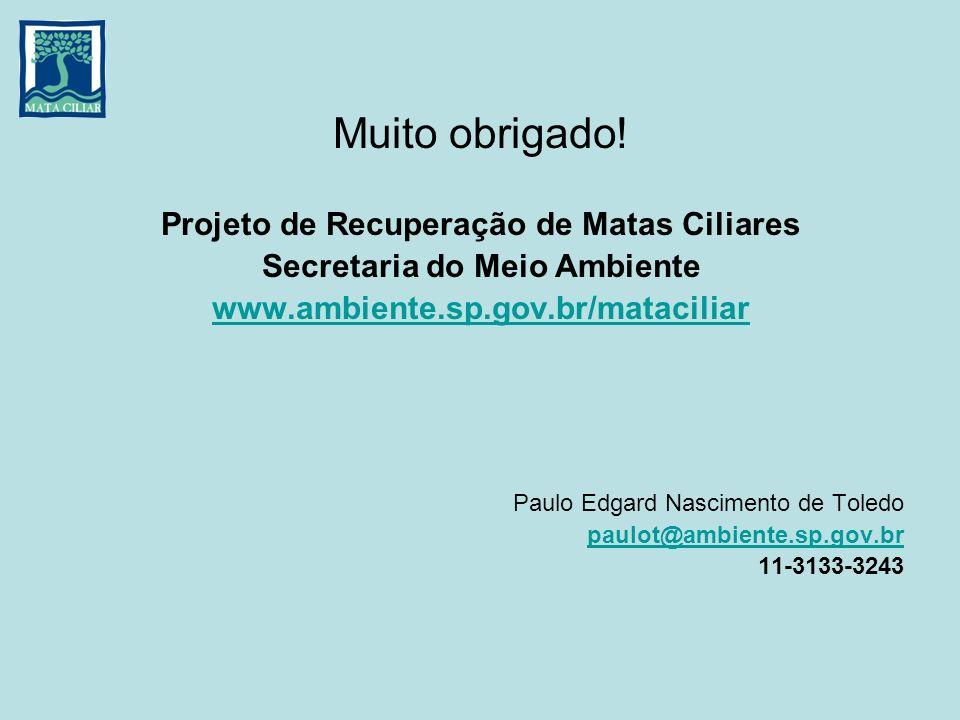 Projeto de Recuperação de Matas Ciliares Secretaria do Meio Ambiente