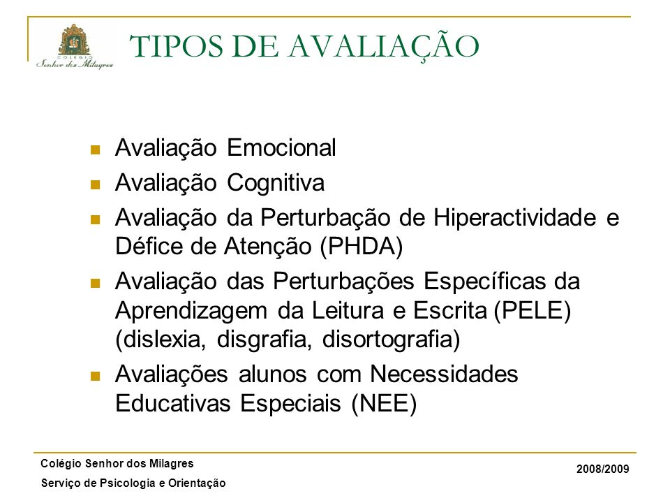 TIPOS DE AVALIAÇÃO Avaliação Emocional Avaliação Cognitiva