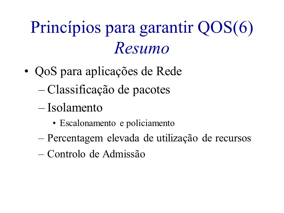 Princípios para garantir QOS(6) Resumo