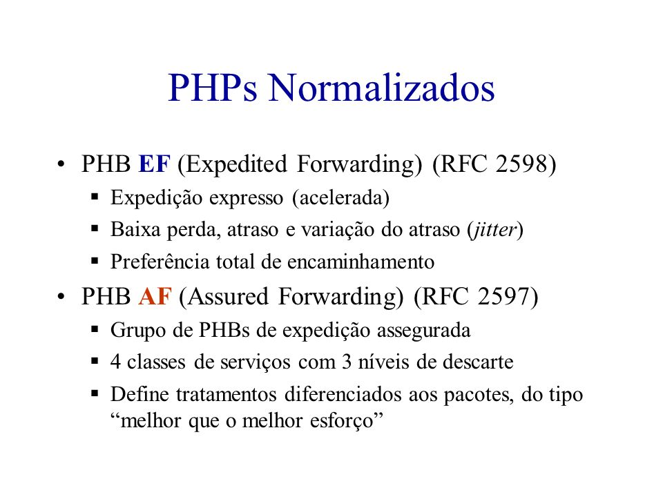 PHPs Normalizados PHB EF (Expedited Forwarding) (RFC 2598)