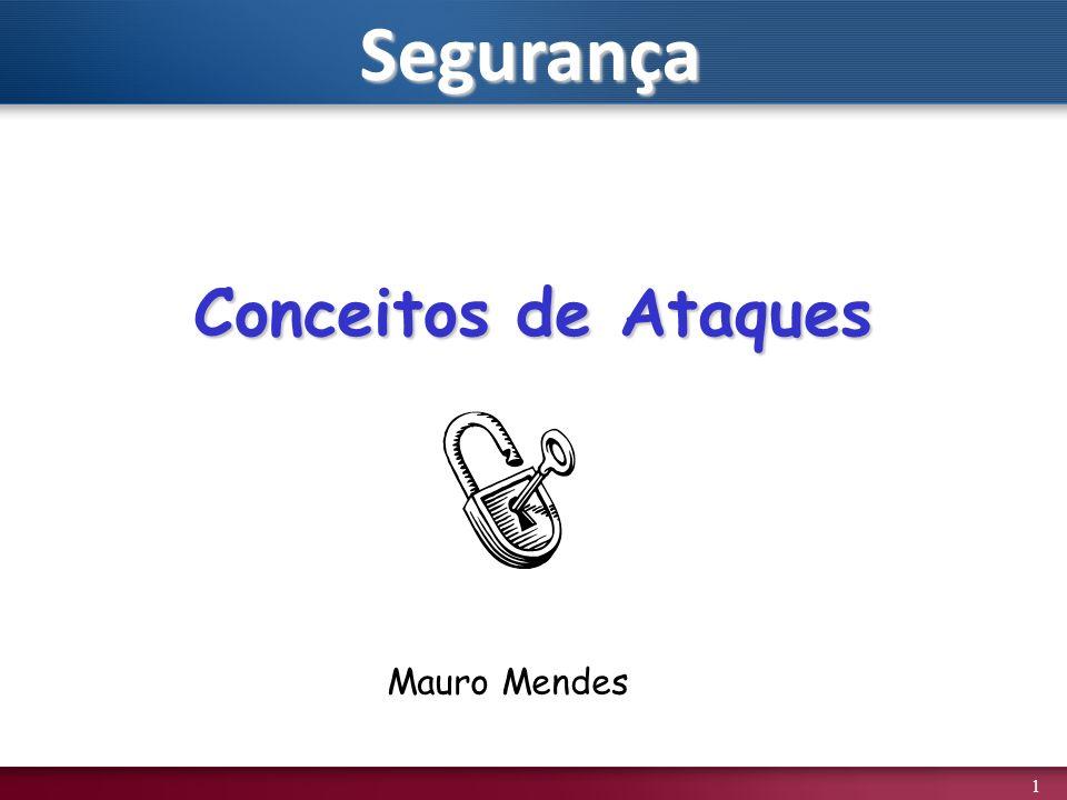 Segurança Conceitos de Ataques Mauro Mendes
