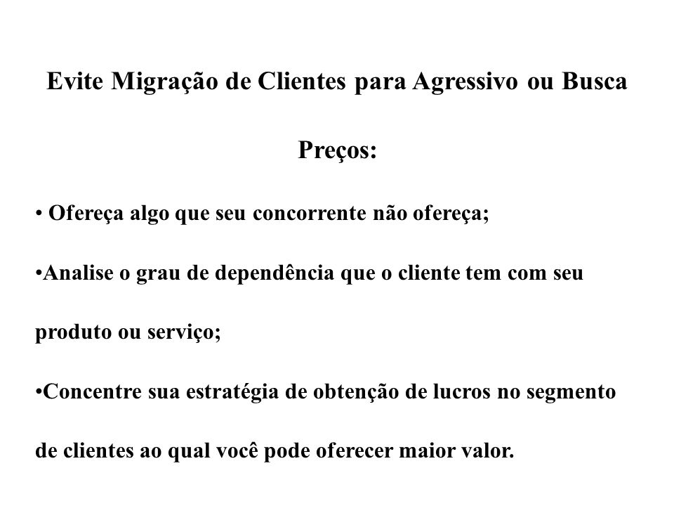 Evite Migração de Clientes para Agressivo ou Busca Preços:
