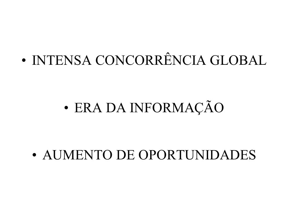 INTENSA CONCORRÊNCIA GLOBAL