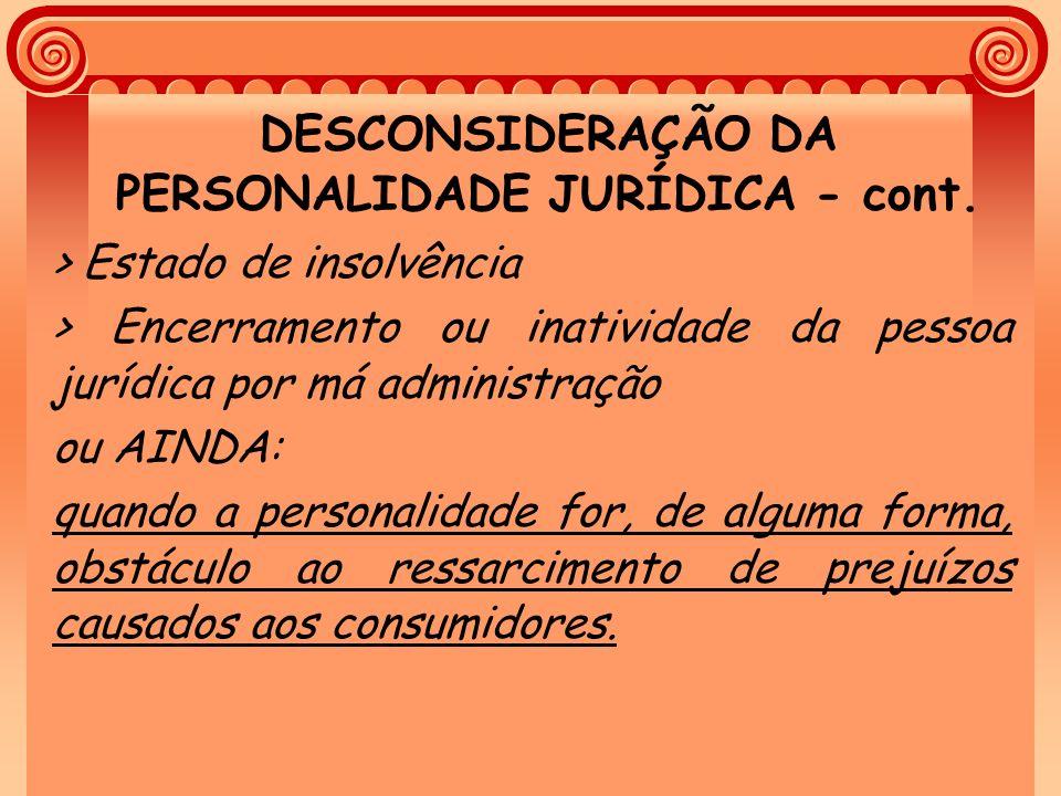 DESCONSIDERAÇÃO DA PERSONALIDADE JURÍDICA - cont.