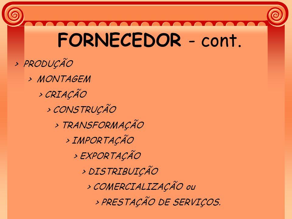 FORNECEDOR - cont. > PRODUÇÃO > MONTAGEM > CRIAÇÃO