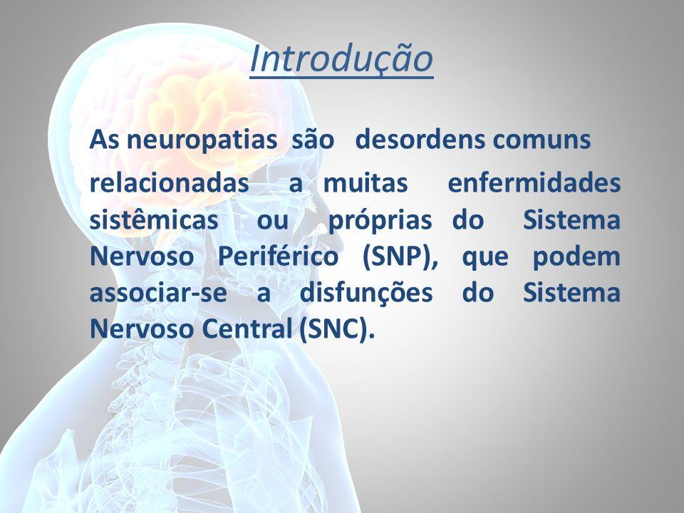 Introdução As neuropatias são desordens comuns