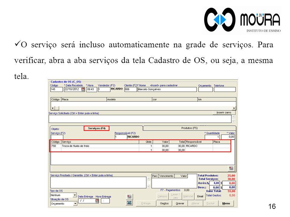 O serviço será incluso automaticamente na grade de serviços