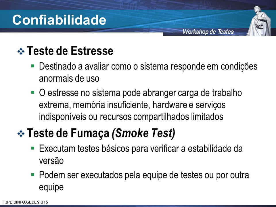 Confiabilidade Teste de Estresse Teste de Fumaça (Smoke Test)