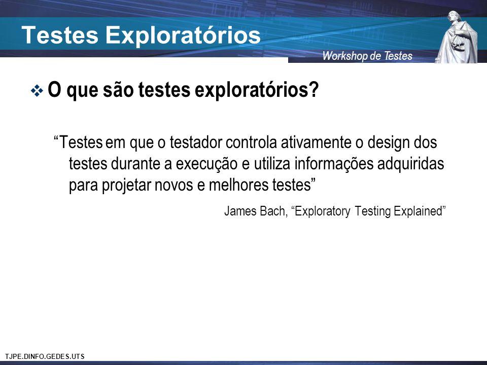 Testes Exploratórios O que são testes exploratórios