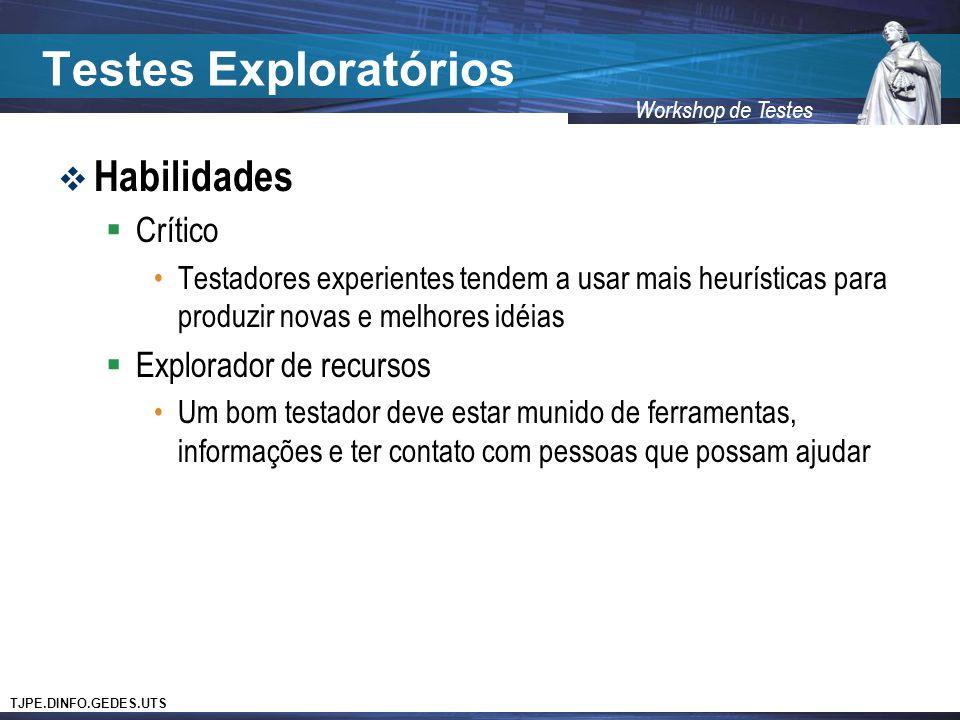 Testes Exploratórios Habilidades Crítico Explorador de recursos