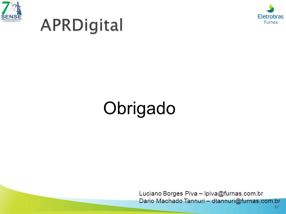 Obrigado APRDigital Luciano Borges Piva – lpiva@furnas.com.br