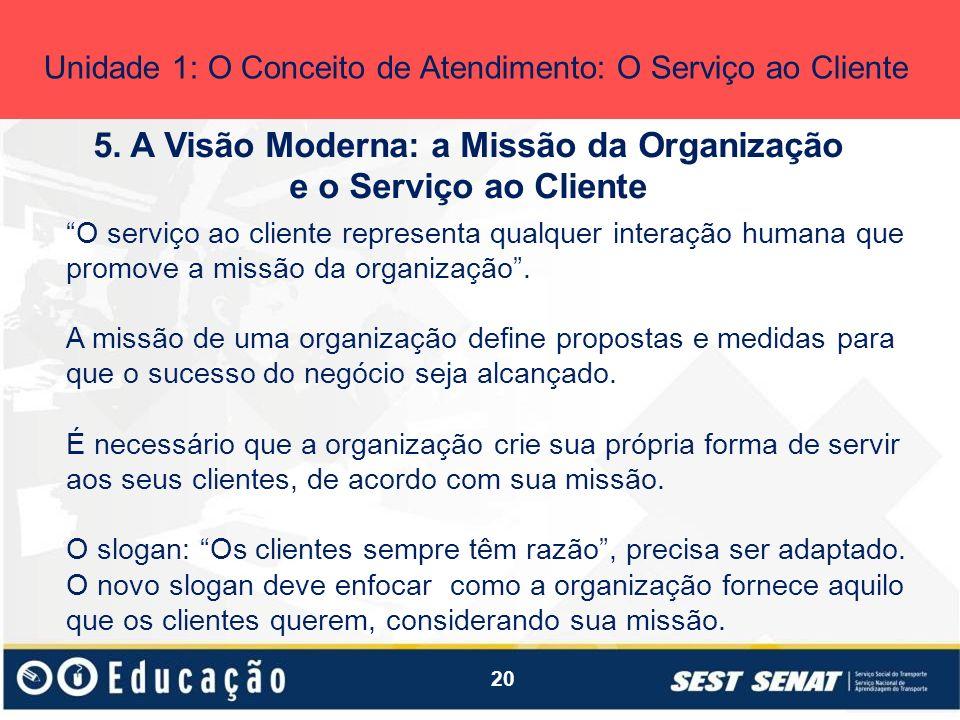 5. A Visão Moderna: a Missão da Organização e o Serviço ao Cliente