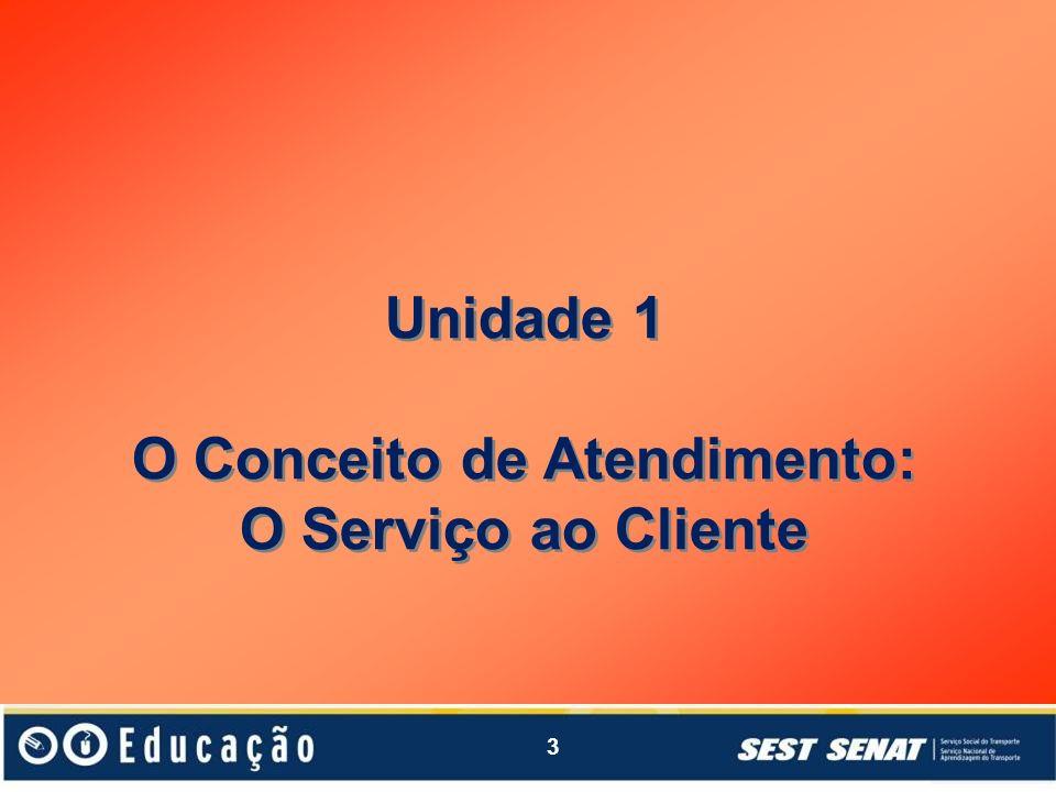 O Conceito de Atendimento: O Serviço ao Cliente
